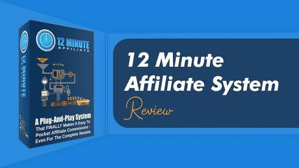 12 minute affiliate review, 12 minute affiliate system, 12 minute affiliate system review